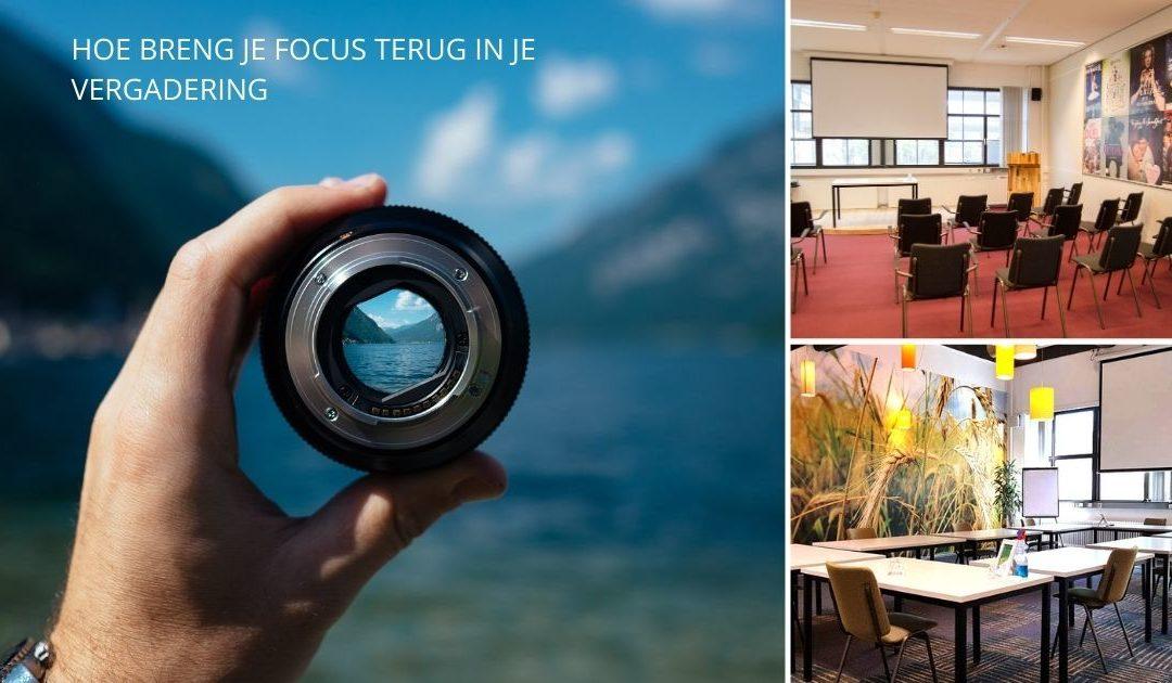 Hoe breng je de focus terug in je vergadering